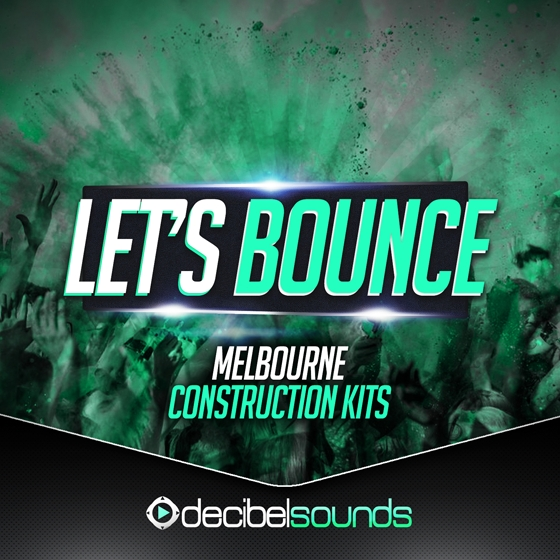 Decibel Sounds Lets Bounce Melbourne Construction Kits Vol.1 WAV MiDi
